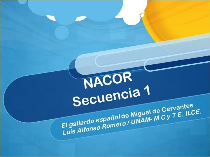 NACOR  Secuencia 1 El gallardo español  de Miguel de Cervantes Luis Alfonso Romero / UNAM- M C y T E, ILCE.