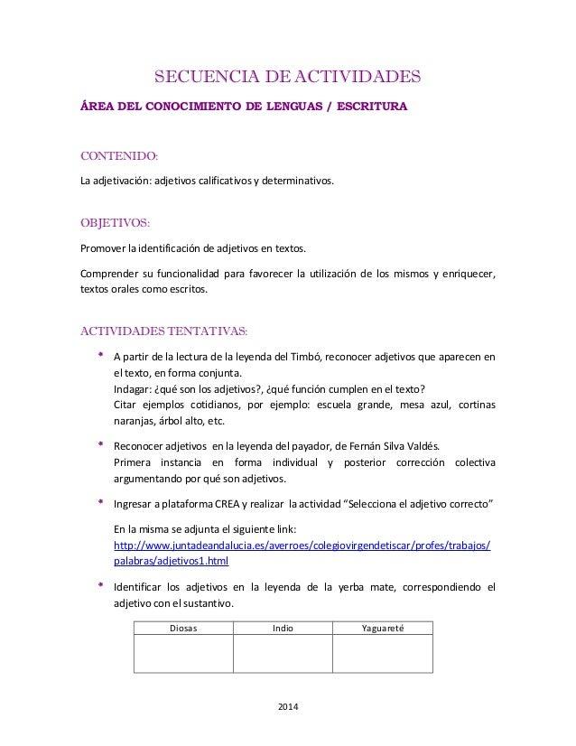 SECUENCIA DE ACTIVIDADES ÁREA DEL CONOCIMIENTO DE LENGUAS / ESCRITURA CONTENIDO: La adjetivación: adjetivos calificativos ...