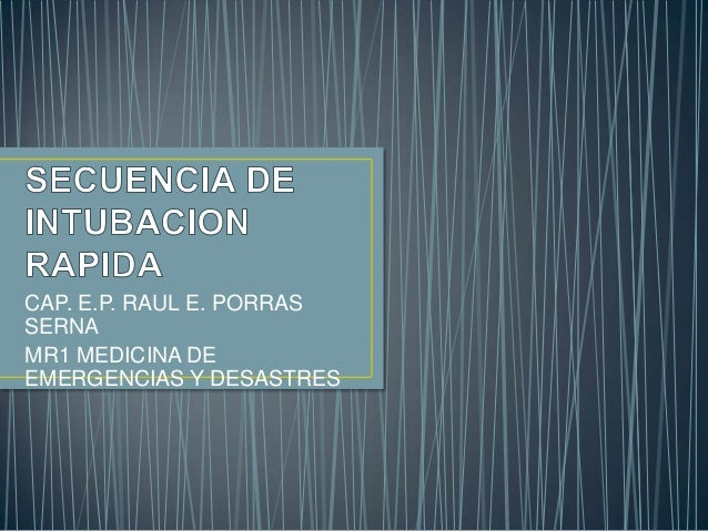 CAP. E.P. RAUL E. PORRASSERNAMR1 MEDICINA DEEMERGENCIAS Y DESASTRES