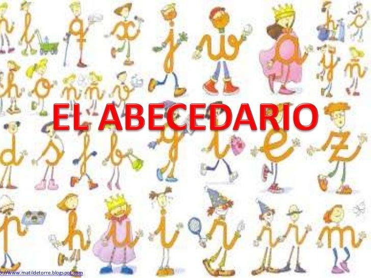 EL ABECEDARIO<br />http://www.matildetorre.blogspot.com<br />