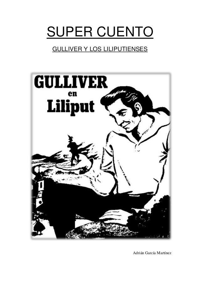SUPER CUENTOGULLIVER Y LOS LILIPUTIENSESAdrián García Martínez