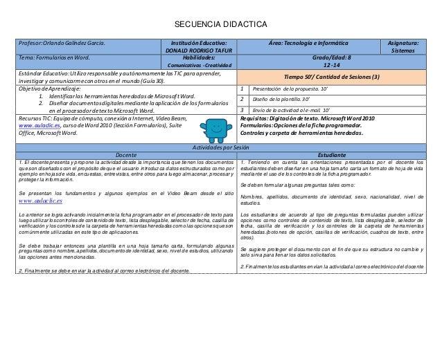 SECUENCIA DIDACTICA  Profesor: Orlando Galíndez García. Institución Educativa:  DONALD RODRIGO TAFUR  Área: Tecnología e I...