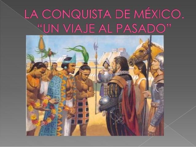 3.- ¿CUÁL HABRA SIDO LA REACCIÓN DE LOS CONQUISTADOS AL VER DESEMBARCAR A LOS ESPAÑOLES? 4.- ¿QUÉ BENEFICIOS BRINDARON LOS...