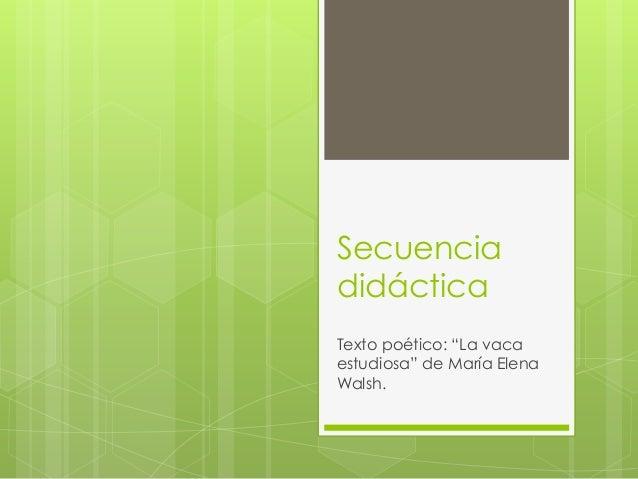 """Secuencia didáctica Texto poético: """"La vaca estudiosa"""" de María Elena Walsh."""