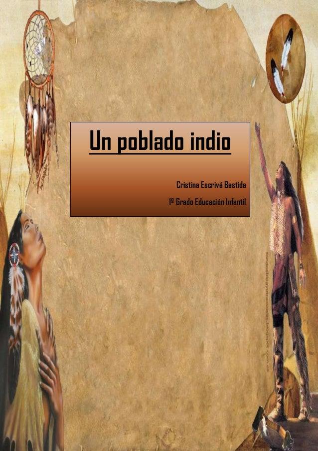 0Un poblado indioCristina Escrivá Bastida1º Grado Educación Infantil