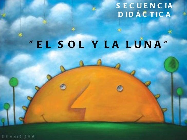 """""""EL SOL Y LA LUNA"""" SECUENCIA DIDÁCTICA"""