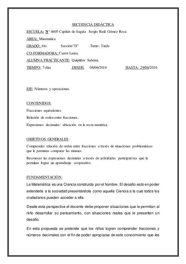"""SECUENCIA DIDÁCTICA ESCUELA: N° 4605 Capitán de fragata Sergio Raúl Gómez Roca ÁREA: Matemática GRADO: 6to. Sección:""""D"""" Tu..."""