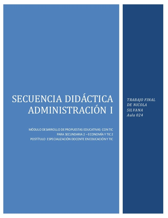 SECUENCIA DIDACTICA ADMINISTRACIÓN I MÓDULO DESARROLLO DE PROPUESTAS EDUCATIVAS CON TIC PARA SECUNDARIA 2 – ECONOMÍA Y TIC...