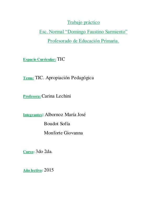 """Trabajo práctico Esc. Normal """"Domingo Faustino Sarmiento"""" Profesorado de Educación Primaria. Espacio Curricular: TIC Tema:..."""