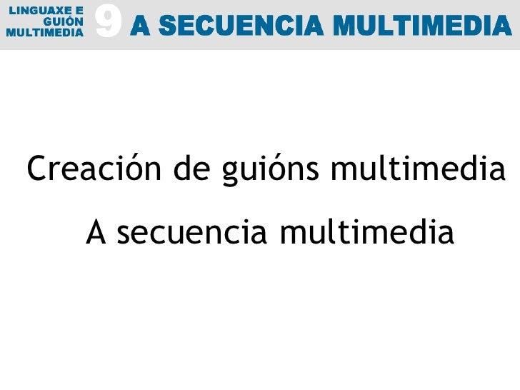 Creación de guións multimedia A secuencia multimedia