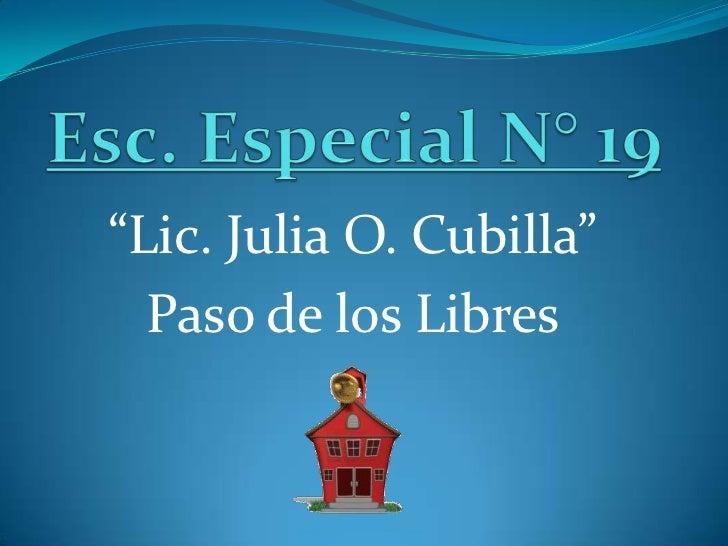 """""""Lic. Julia O. Cubilla""""  Paso de los Libres"""