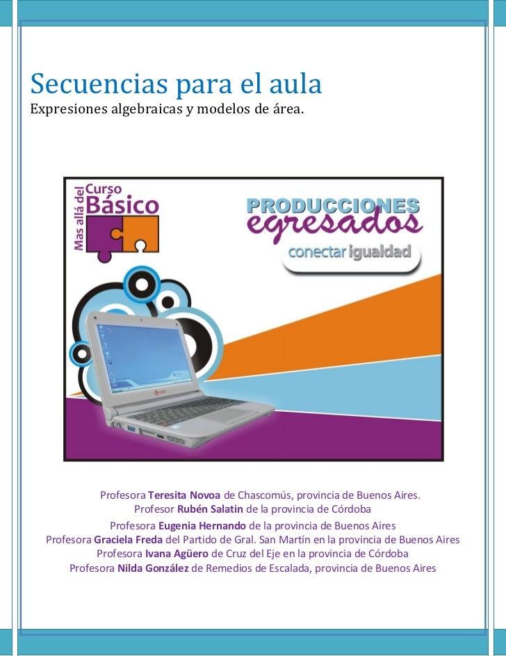 Secuencias para el aulaExpresiones algebraicas y modelos de área.             Profesora Teresita Novoa de Chascomús, provi...