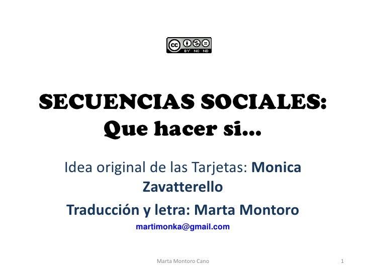 SECUENCIAS SOCIALES:    Que hacer si… Idea original de las Tarjetas: Monica             Zavatterello  Traducción y letra: ...