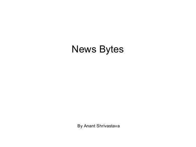 News Bytes By Anant Shrivastava