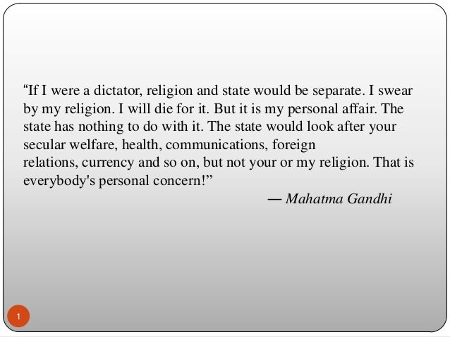 """If I were a dictator, religion and state would be separate. I swear by my religion. I will die for it. But it is my perso..."
