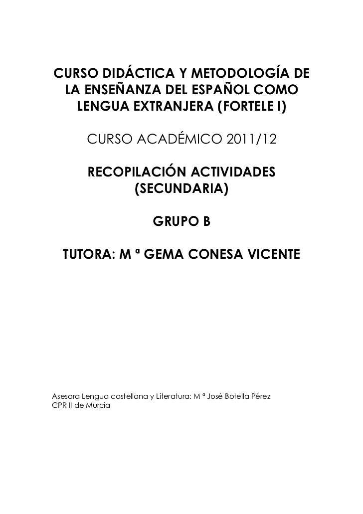 CURSO DIDÁCTICA Y METODOLOGÍA DE LA ENSEÑANZA DEL ESPAÑOL COMO   LENGUA EXTRANJERA (FORTELE I)         CURSO ACADÉMICO 201...