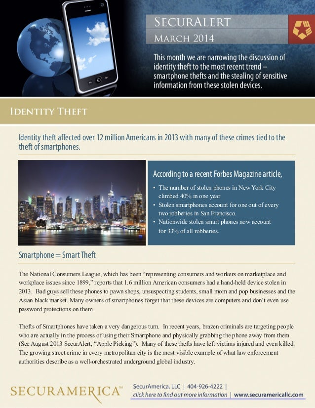 Identity theft affected over 12 million Americans in 2013 with many of these crimes tied to the theft of smartphones. Smar...