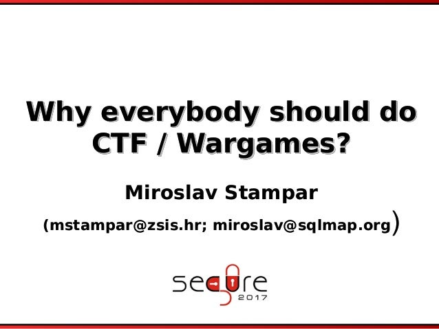 Why everybody should do CTF / Wargames?