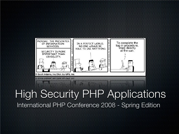 High Security PHP Applications International PHP Conference 2008 - Spring Edition