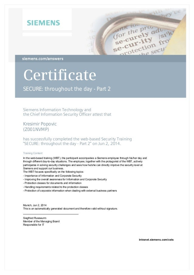 Certificate SECURE: throughout the day - Part 2 SiemensInformationTechnologyand theChiefInformationSecurityOfficer...