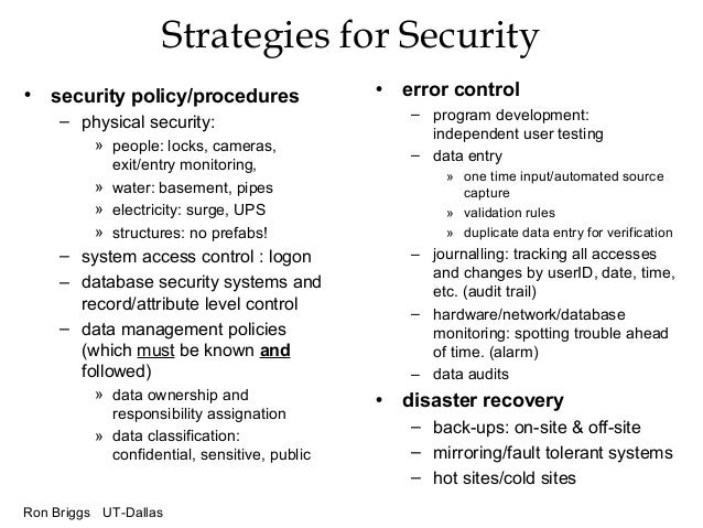 Ron Briggs UT-Dallas Strategies for Security • security policy/procedures – physical security: » people: locks, cameras, e...