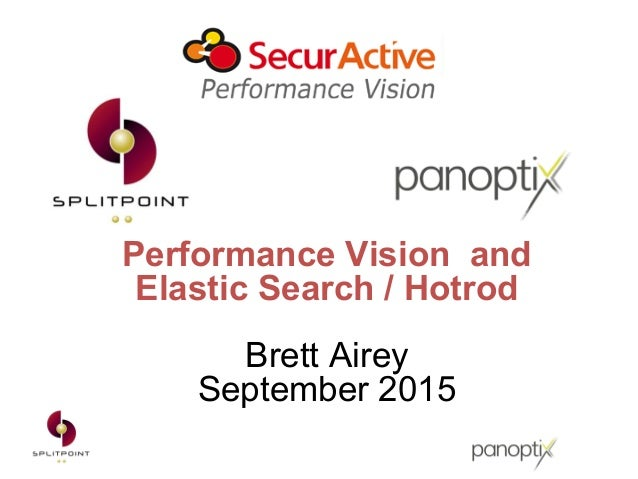 Performance Vision and Elastic Search / Hotrod Brett Airey September 2015