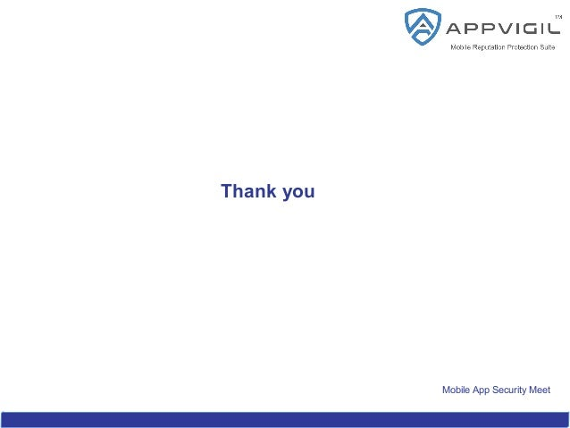 Mobile App Security Meet Thank you