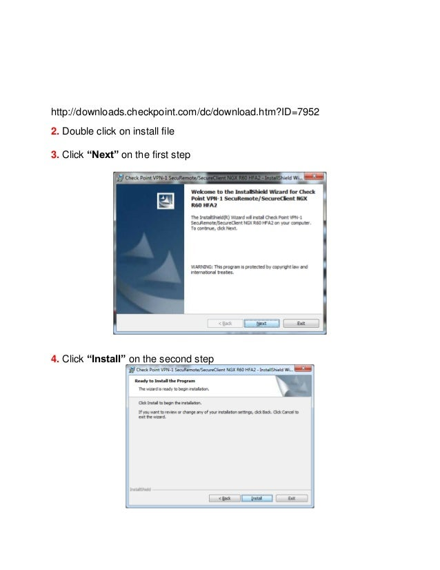 """http://downloads.checkpoint.com/dc/download.htm?ID=7952 2. Double click on install file 3. Click """"Next"""" on the first step ..."""