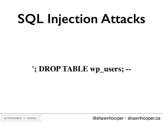 Writing secure code for wordpress - Sql injection drop table example ...