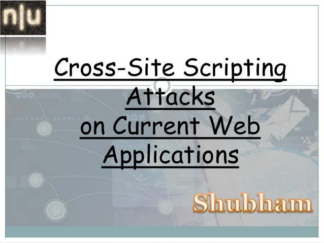 Cross-Site Scripting Attacks on Current Web Applications