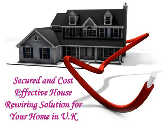secured and cost effective house rewiring solution for your home in u k