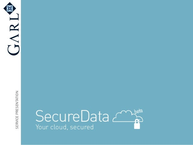 SERVICE PRESENTATION  Your cloud, secured