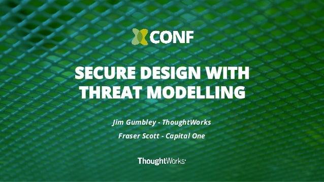 Jim Gumbley - ThoughtWorks Fraser Scott - Capital One