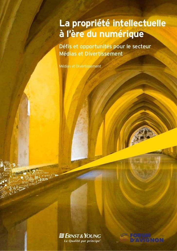 La propriété intellectuelleà l'ère du numériqueDéfis et opportunités pour le secteurMédias et DivertissementMédias et Dive...