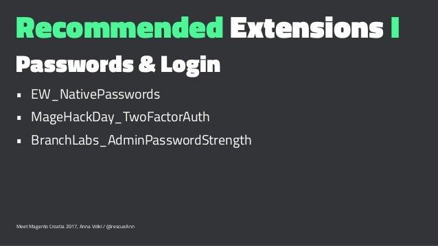 Recommended Extensions I Passwords & Login • EW_NativePasswords • MageHackDay_TwoFactorAuth • BranchLabs_AdminPasswordStre...