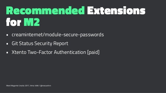 Recommended Extensions for M2 • creaminternet/module-secure-passwords • Git Status Security Report • Xtento Two-Factor Aut...