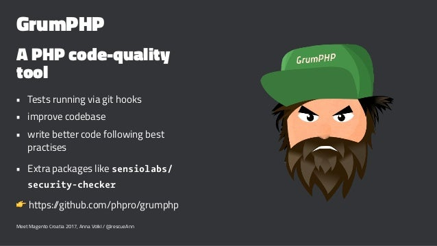 GrumPHP A PHP code-quality tool • Tests running via git hooks • improve codebase • write better code following best practi...