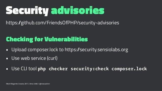 Security advisories https://github.com/FriendsOfPHP/security-advisories Checking for Vulnerabilities • Upload composer.loc...