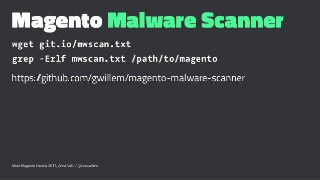 Magento Malware Scanner wget git.io/mwscan.txt grep -Erlf mwscan.txt /path/to/magento https://github.com/gwillem/magento-m...
