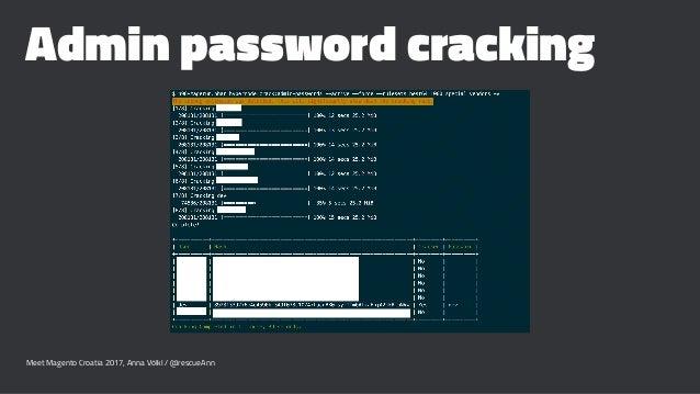 Admin password cracking Meet Magento Croatia 2017, Anna Völkl / @rescueAnn
