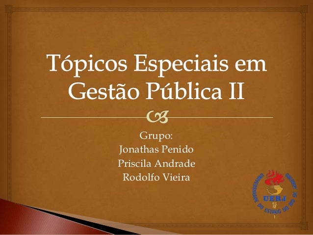 Grupo: Jonathas Penido Priscila Andrade Rodolfo Vieira