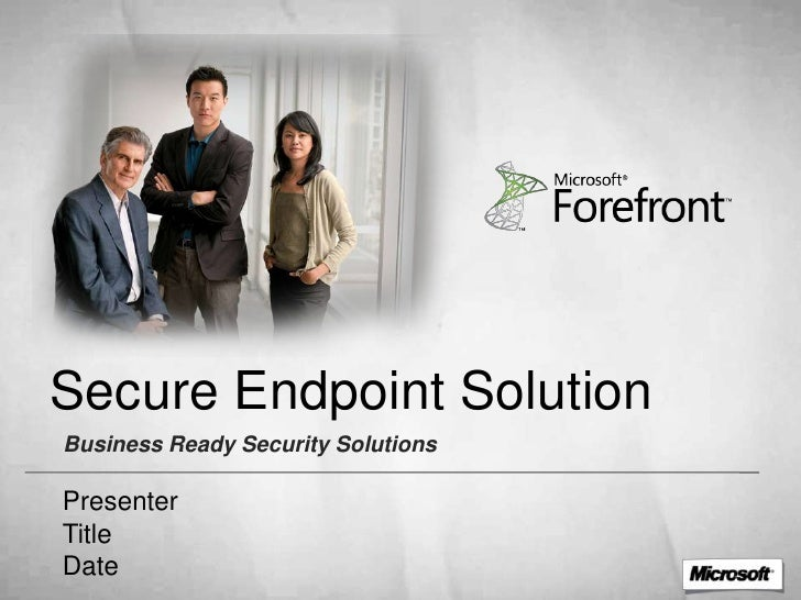 Secure Endpoint Solution Business Ready Security Solutions  Presenter Title Date
