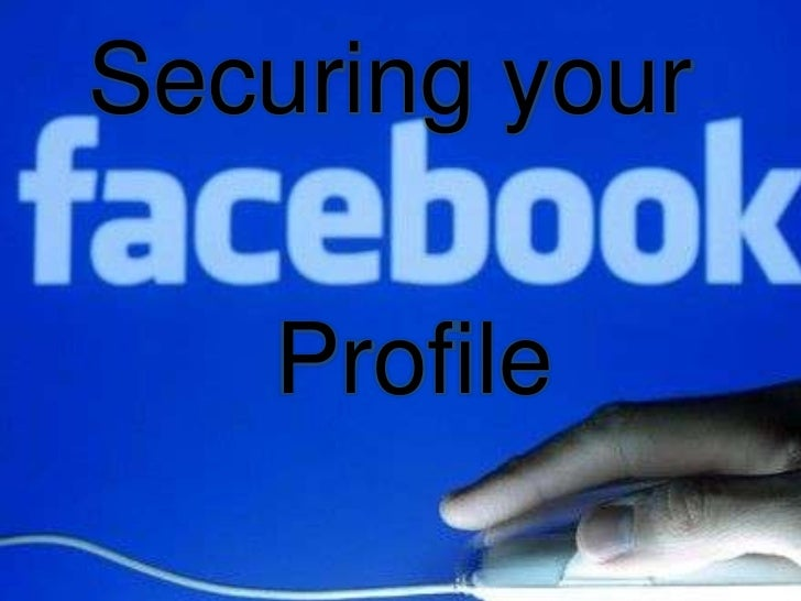 Securing your<br />Profile<br />