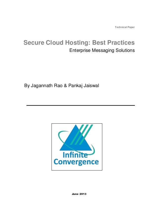 June 2013 Technical Paper Secure Cloud Hosting: Best Practices Enterprise Messaging Solutions Infinite Convergence By Jaga...