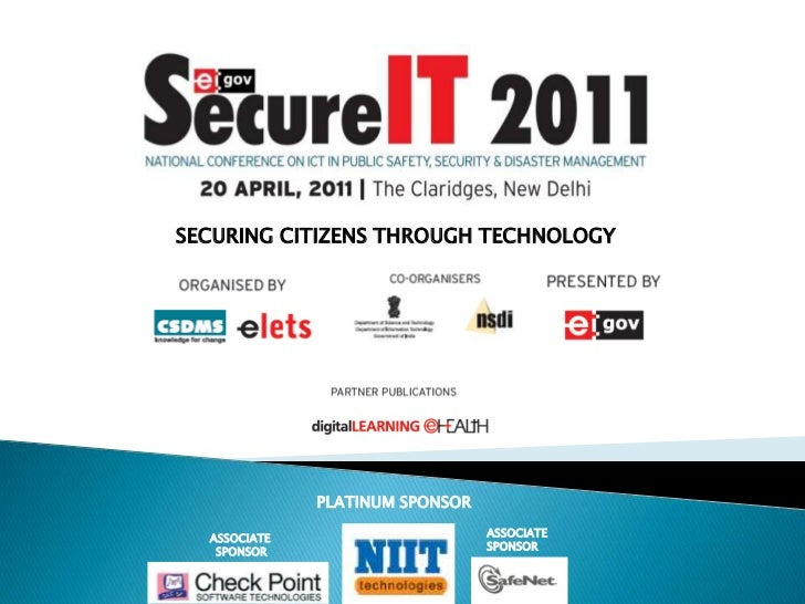 SECURING CITIZENS THROUGH TECHNOLOGY<br />PLATINUM SPONSOR<br />ASSOCIATE <br />SPONSOR<br />ASSOCIATE <br />SPONSOR<br />