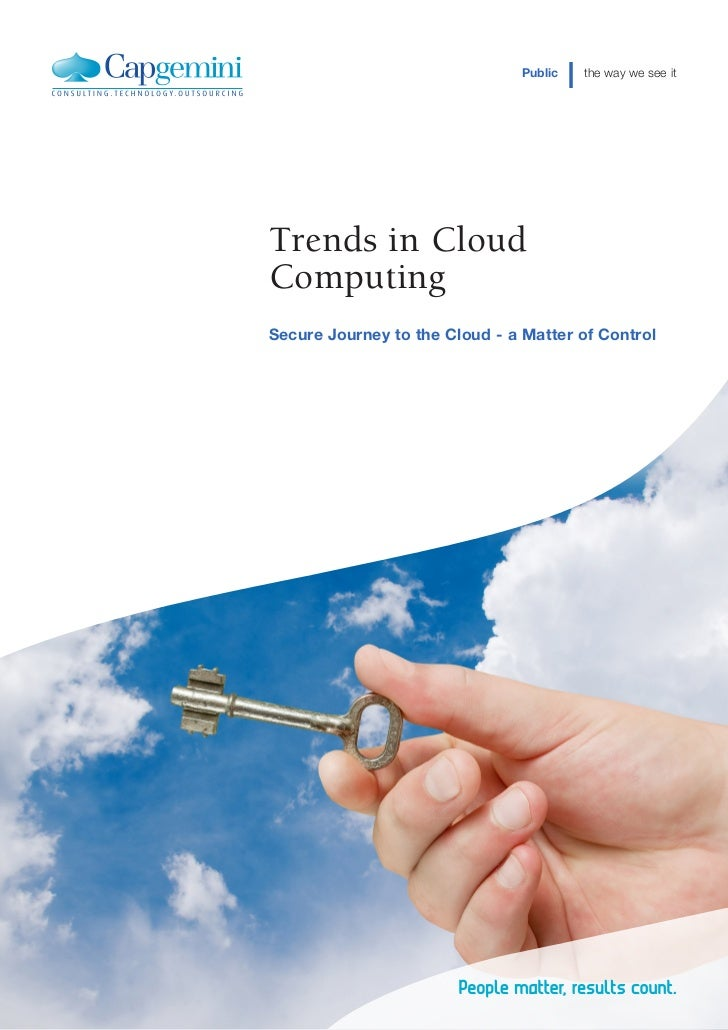 Public   the way we see itTrends in CloudComputingSecure Journey to the Cloud - a Matter of Control