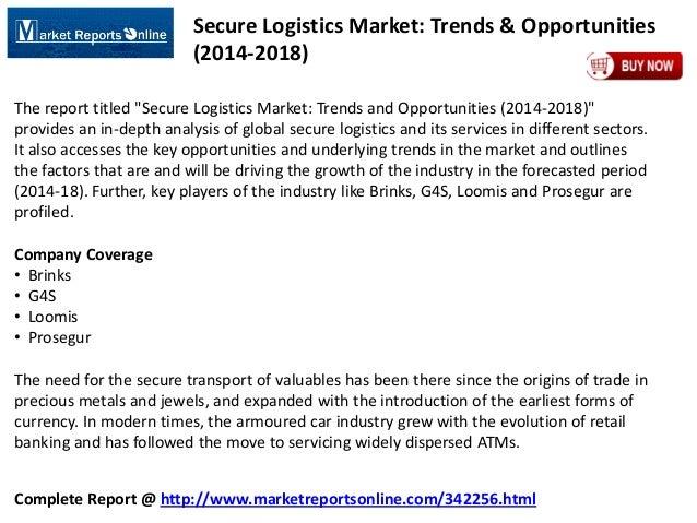 Complete Report @ http://www.marketreportsonline.com/342256.html Secure Logistics Market: Trends & Opportunities (2014-201...
