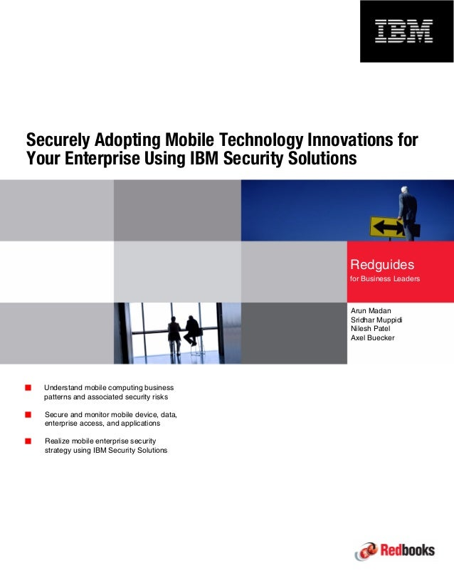 Front cover  Securely Adopting Mobile Technology Innovations for  Your Enterprise Using IBM Security Solutions  Arun Madan...