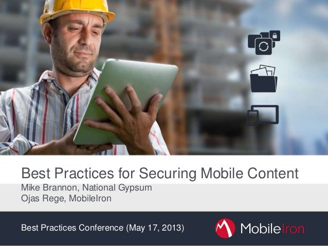 Best Practices for Securing Mobile ContentMike Brannon, National GypsumOjas Rege, MobileIronBest Practices Conference (May...