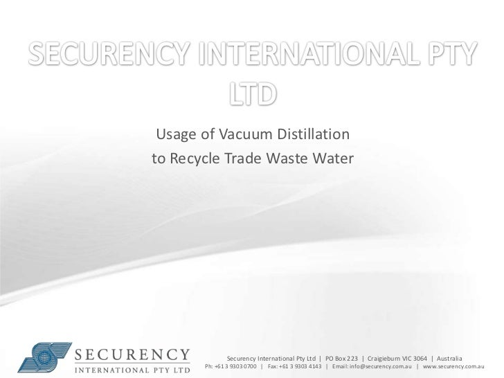 Securency International Pty Ltd<br />Usage of Vacuum Distillation <br />to Recycle Trade Waste Water<br />
